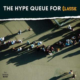 The Hype Queue for Classic