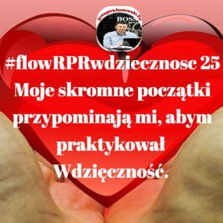 #flowRPRwdziecznosc25 Moje skromne poczatki przypominaja mi, abym praktykowal Wdziecznosc.