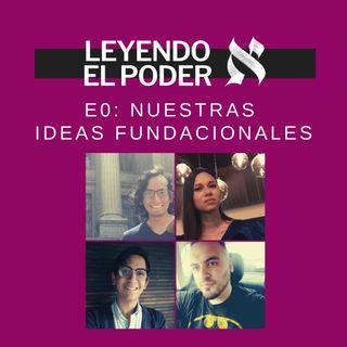 Nuestras ideas fundacionales