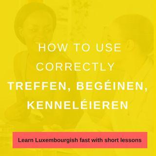 Lesson 1: sech treffen, begéinen kenneléieren