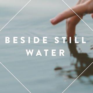Beside Still Water