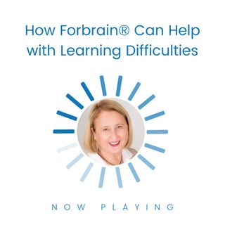 How Forbrain® Can Help with Learning Difficulties