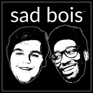 Sad Bois #2 - Cryptozoology