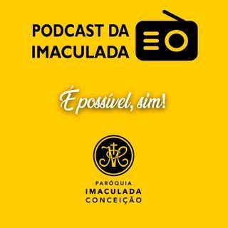 Podcast06 - É possível, sim! - Santa Faustina