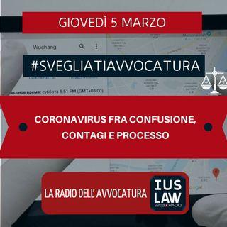 CORONAVIRUS FRA CONFUSIONE, CONTAGI E PROCESSO – #SVEGLIATIAVVOCATURA