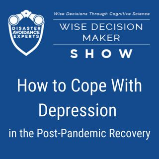 #45: How to Cope With Depression in the Post-Pandemic Recovery