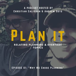 """Plan It"" - Episode 01 - ""Why We Chose Planning"""