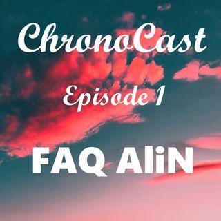 ChronoCast - 01 - AliN FAQ