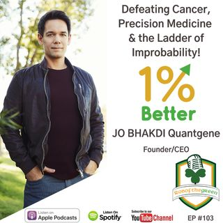 Jo Bhakdi - Defeating Cancer, Precision Medicine, & the Ladder of Improbability - EP103