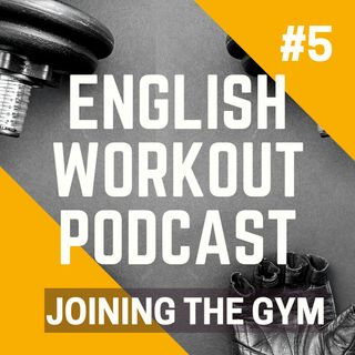 #5 Inglês para Personal Trainers - Joining the Gym