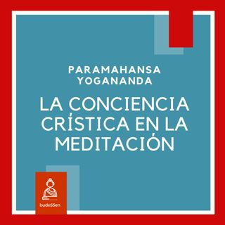 La conciencia crística en la meditación | Paramahansa Yogananda