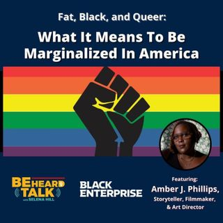 Fat, Black, And Queer:  What It Means To Be Marginalized In America