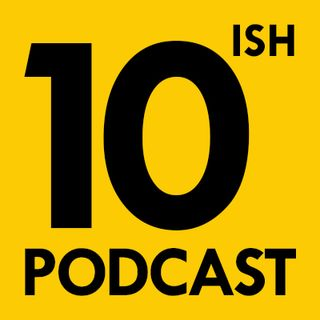 10ish Podcast