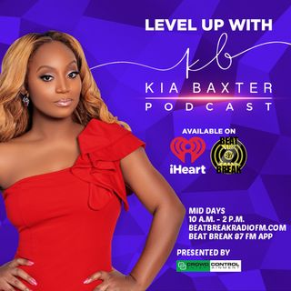 Level Up with Kia Baxter Episode 2: New Year - New Relationships