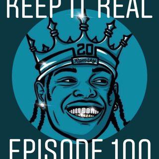 Keep It Real - Ep 100: Keepin It 100