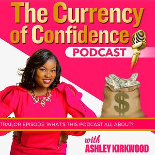 Trailer for The Currency of Confidence Podcast: The Podcast The Teaches You To Have Tough Talks Confidently