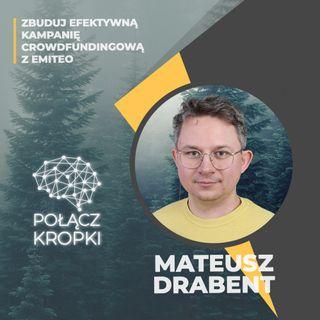 Mateusz Drabent w #PołączKropki-jak zbudować efektywną kampanię crowdfundingową-Emiteo