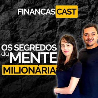 Episódio 14 - Os Segredos da Mente Milionária