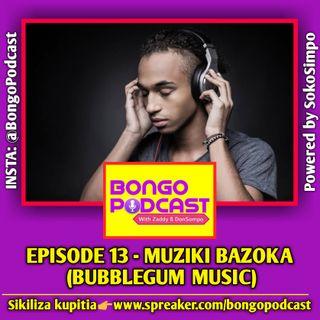 EP 13 - Muziki Bazoka (Bubblegum Music)