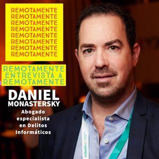 25 - Entrevistamos a Daniel Monastersky, abogado especialista en delitos informaticos y parte del team de REMOTAMENTE.