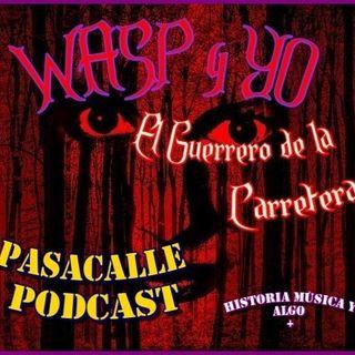 42 - WASP y YO - EP 02 (El Guerrero de la Carretera)