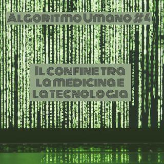 Episodio 4 - Algoritmo Umano: il confine tra la tecnologia e la medicina