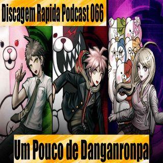 DRP 066: Um Pouco de Danganronpa