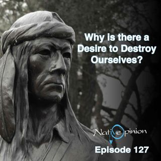 WHY IS THERE A DESIRE TO DESTROY OURSELVES?
