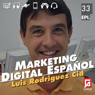 Marketing Digital español con Luis Rodríguez Cid.