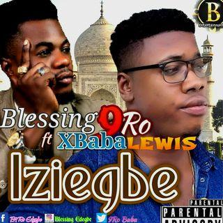 BLESSING9RO ft XBABA LEWIS (iziegbe)
