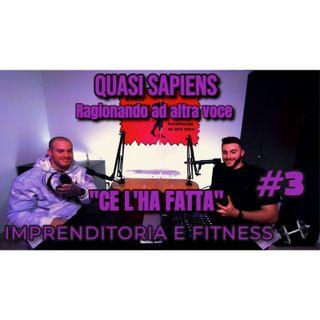 Imprenditoria e fitness con Simone Generali [CE L'HA FATTA! ep. 3] - QS Podcast