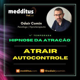 #145 | Hipnose para Atrair Autocontrole  | Lei da Atração | Odair Comin