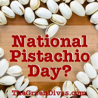 National Pistachio Day? Asbestos & More
