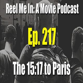 Ep. 217: The 15:17 to Paris