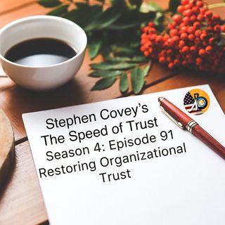 Speed of Trust: Season 4 - Episode 91 - Restoring Organizational Trust