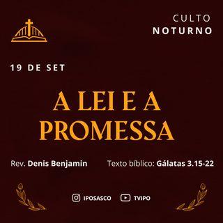 A Lei e a Promessa (Gálatas 3.15-22) - Rev Denis Benjamin