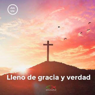 Oración 17 de abril (Lleno de gracia y verdad)