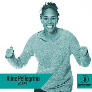 #27 - A GESTÃO POR TRÁS DA EXPLOSÃO DO FUTEBOL FEMININO feat. Aline Pellegrino