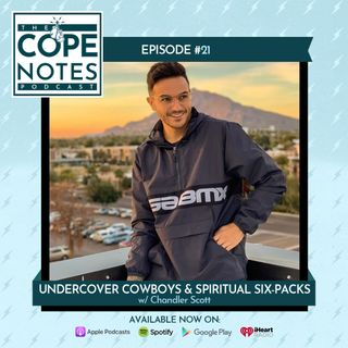Undercover Cowboys & Spiritual Six-Packs w/ Chandler Scott