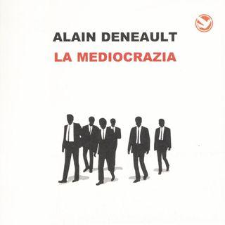Mediocrazia, Alain Deneault