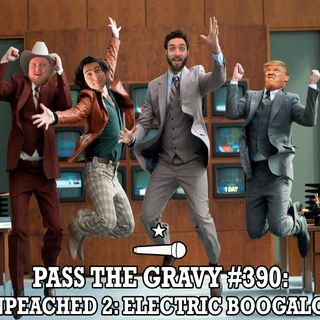 Pass The Gravy #390: Unpeached 2: Electric Boogaloo