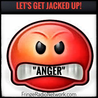 LET'S GET JACKED UP! Anger