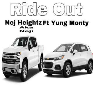 Nej Heightz and Yung Monty -  Ride Out