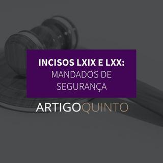 Incisos LXIX e LXX - Mandados de segurança