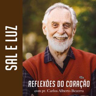 SAL E LUZ // pr. Carlos Alberto Bezerra