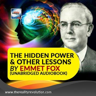 The Hidden Power And Other Lessons By Emmet Fox (Unabridged Audiobook)