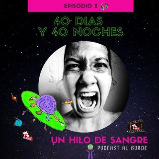 Un Hilo de Sangre - 40 dias y 40 noches episodio 2