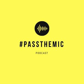Pass The Mic Podcast Season 2 Episode 7