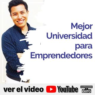 La mejor Universidad para Emprendedores
