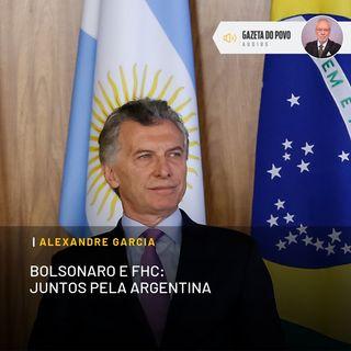 Bolsonaro e FHC: juntos pela Argentina